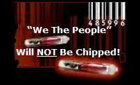 """We The People"" Will NOT Be 'Chipped!'"