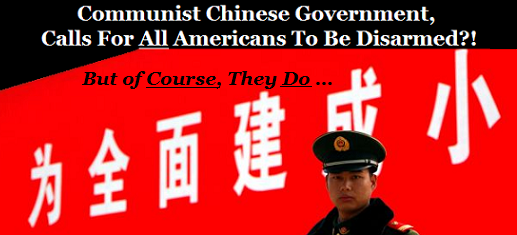 Communist Chinese Government Calls For Americans to be Disarmed