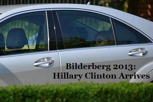 Web Search: Bilderberg 2013: Hillary Clinton Arrives