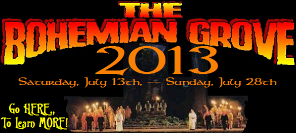 The Bohemian Grove Bacchanalia: Go HERE, To Learn MORE ...
